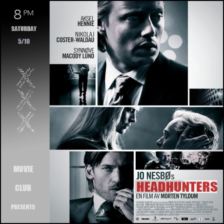 Sat Oct 5: XXX Movie Club: HEADHUNTERS (2011)